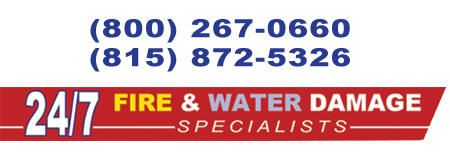 24/7 Fire & water Damage Specialists.  Call us at (800) 267-0660 or (815) 872-5326